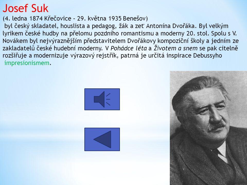 Josef Suk (4.ledna 1874 Křečovice – 29.
