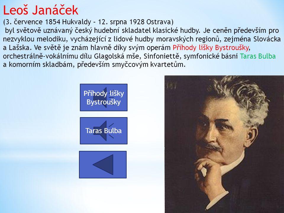 Leoš Janáček (3.července 1854 Hukvaldy – 12.