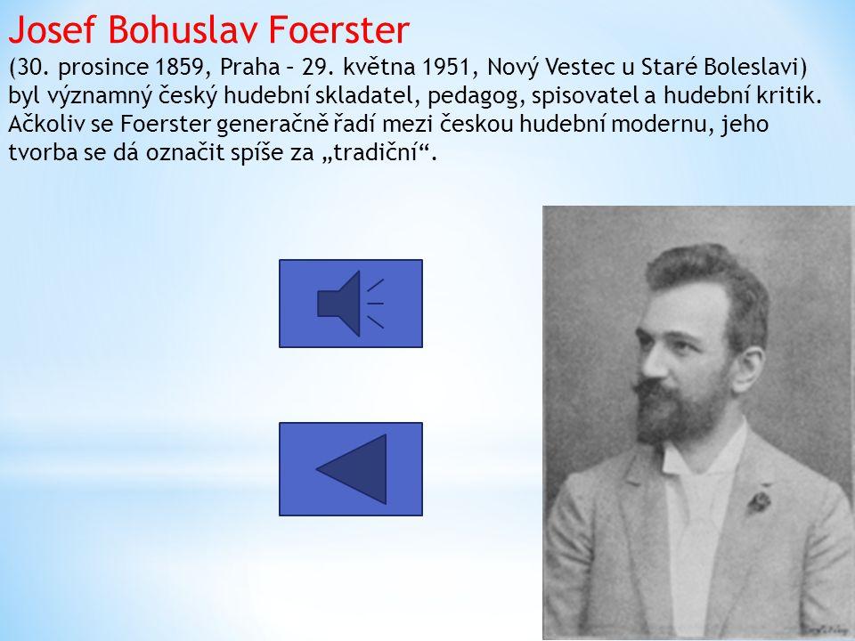 Josef Bohuslav Foerster (30.prosince 1859, Praha – 29.