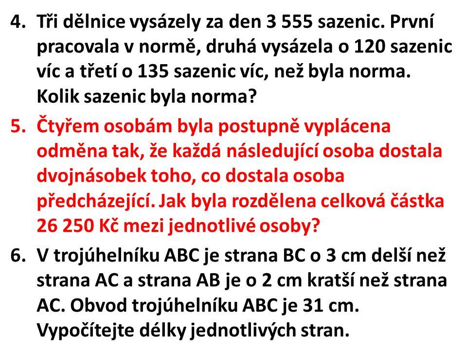 4.1100 sazenic 5.1750, 3500, 7000 a 14 000 Kč. 6.10,13 a 8 cm