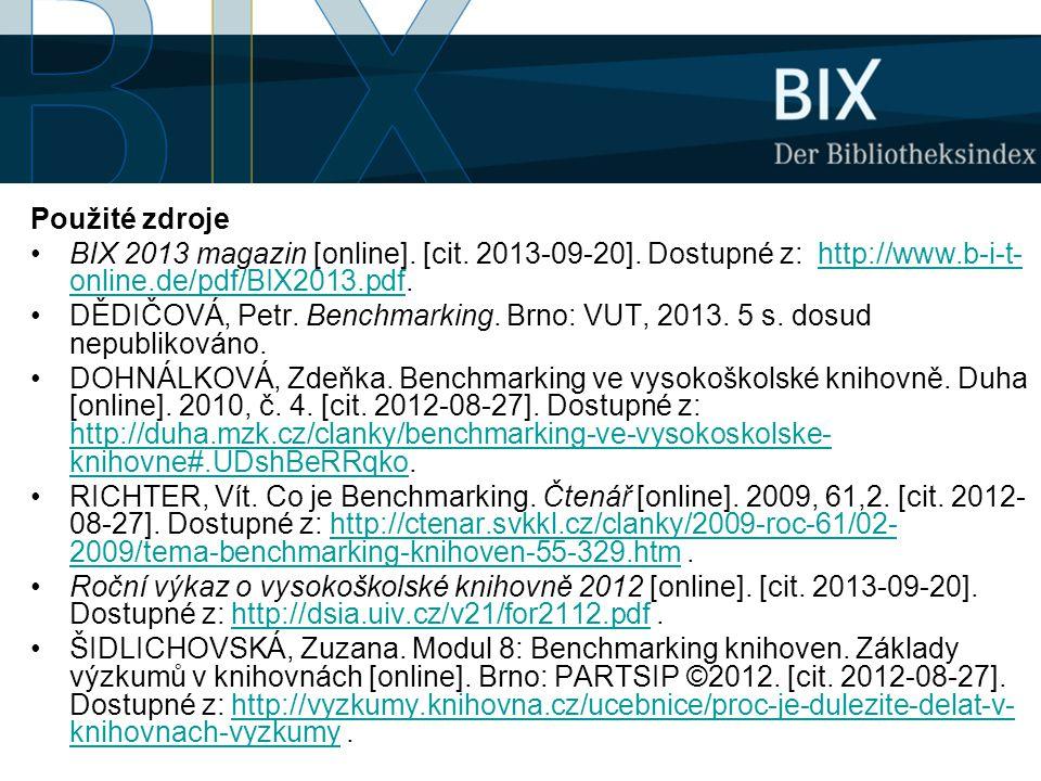 Použité zdroje •BIX 2013 magazin [online]. [cit. 2013-09-20]. Dostupné z: http://www.b-i-t- online.de/pdf/BIX2013.pdf.http://www.b-i-t- online.de/pdf/