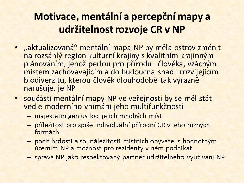 """Motivace, mentální a percepční mapy a udržitelnost rozvoje CR v NP • """"aktualizovaná mentální mapa NP by měla ostrov změnit na rozsáhlý region kulturní krajiny s kvalitním krajinným plánováním, jehož perlou pro přírodu i člověka, vzácným místem zachovávajícím a do budoucna snad i rozvíjejícím biodiverzitu, kterou člověk dlouhodobě tak výrazně narušuje, je NP • součástí mentální mapy NP ve veřejnosti by se měl stát vedle moderního vnímání jeho multifunkčnosti – majestátní genius loci jejich mnohých míst – příležitost pro spíše individuální přírodní CR v jeho různých formách – pocit hrdosti a sounáležitosti místních obyvatel s hodnotným územím NP a možnost pro rezidenty v něm podnikat – správa NP jako respektovaný partner udržitelného využívání NP"""