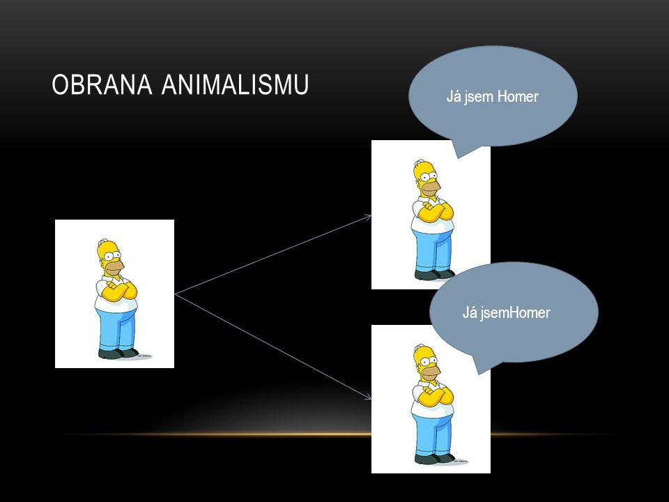 OBRANA ANIMALISMU Já jsem Homer 1 2 3