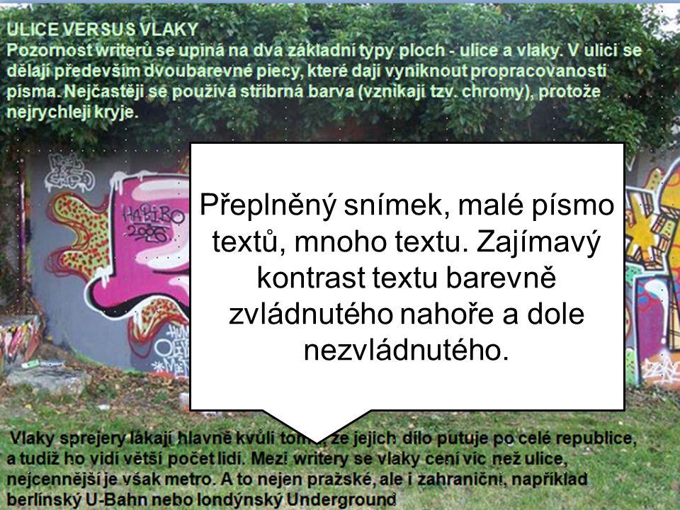 Přeplněný snímek, malé písmo textů, mnoho textu. Zajímavý kontrast textu barevně zvládnutého nahoře a dole nezvládnutého.