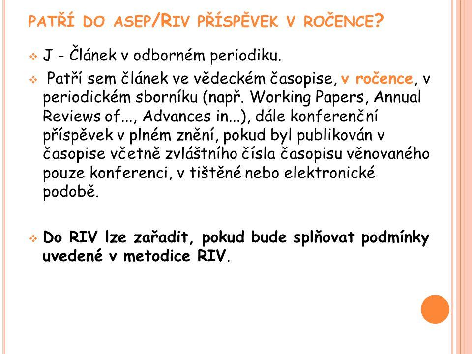 PATŘÍ DO ASEP /R IV PŘÍSPĚVEK V ROČENCE .  J - Článek v odborném periodiku.