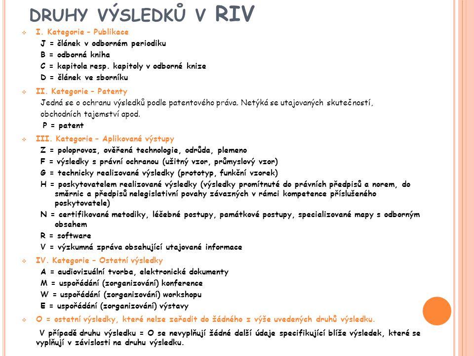 DRUHY VÝSLEDKŮ V RIV  I.