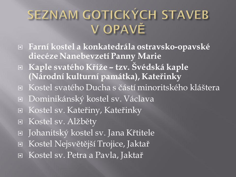  Farní kostel a konkatedrála ostravsko-opavské diecéze Nanebevzetí Panny Marie  Kaple svatého Kříže – tzv.