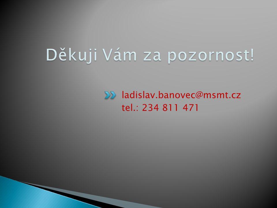 ladislav.banovec@msmt.cz tel.: 234 811 471