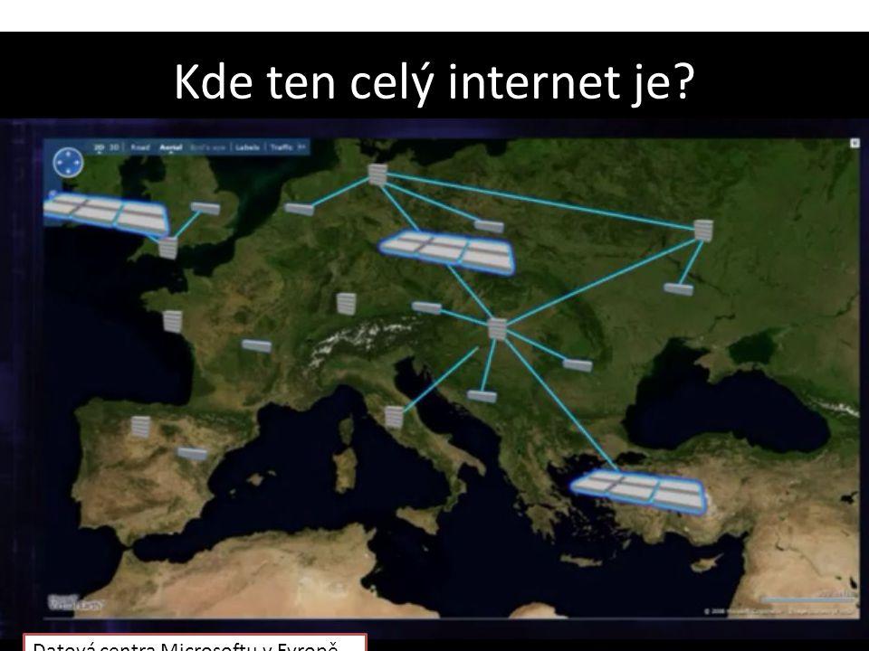 Kde ten celý internet je? Datová centra Microsoftu v Evropě.