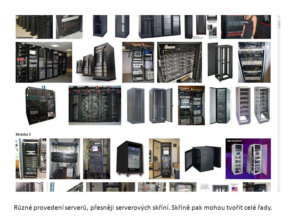 Různé provedení serverů, přesněji serverových skříní. Skříně pak mohou tvořit celé řady.