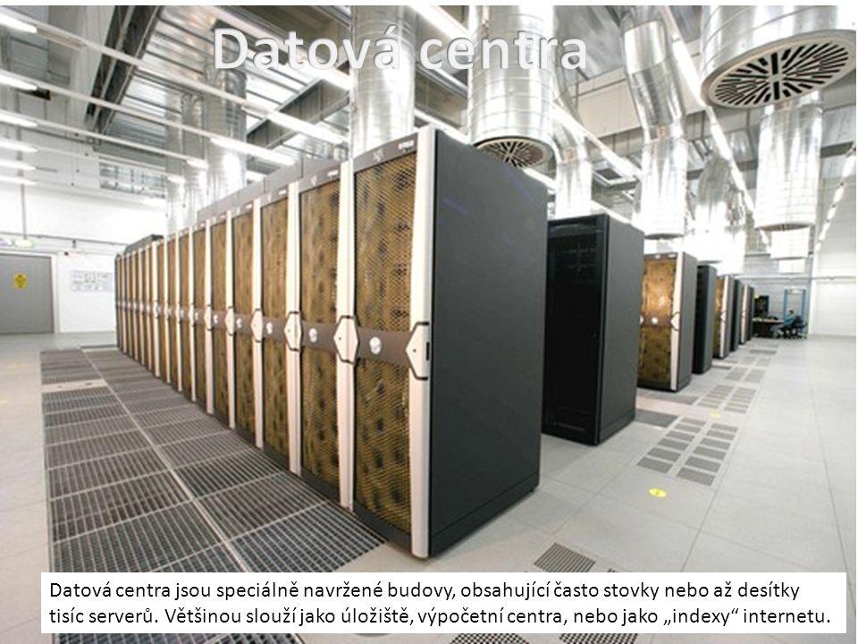 Datová centra jsou speciálně navržené budovy, obsahující často stovky nebo až desítky tisíc serverů.