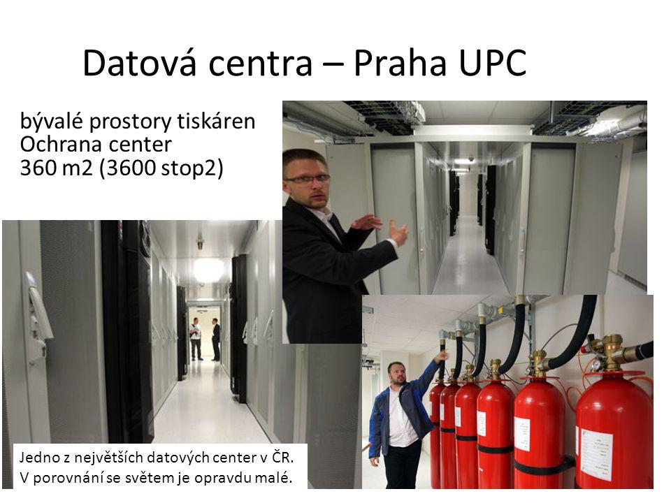 Datová centra – Praha UPC • bývalé prostory tiskáren • Ochrana center • 360 m2 (3600 stop2) Jedno z největších datových center v ČR. V porovnání se sv