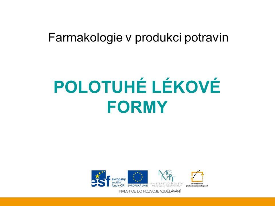 Farmakologie v produkci potravin POLOTUHÉ LÉKOVÉ FORMY