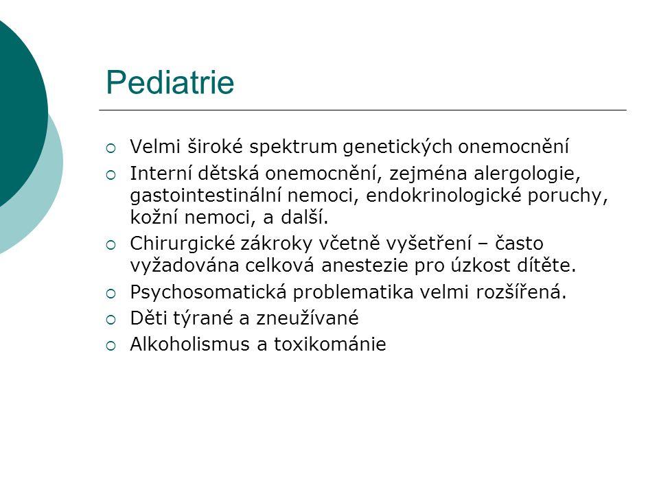 Pediatrie  Velmi široké spektrum genetických onemocnění  Interní dětská onemocnění, zejména alergologie, gastointestinální nemoci, endokrinologické