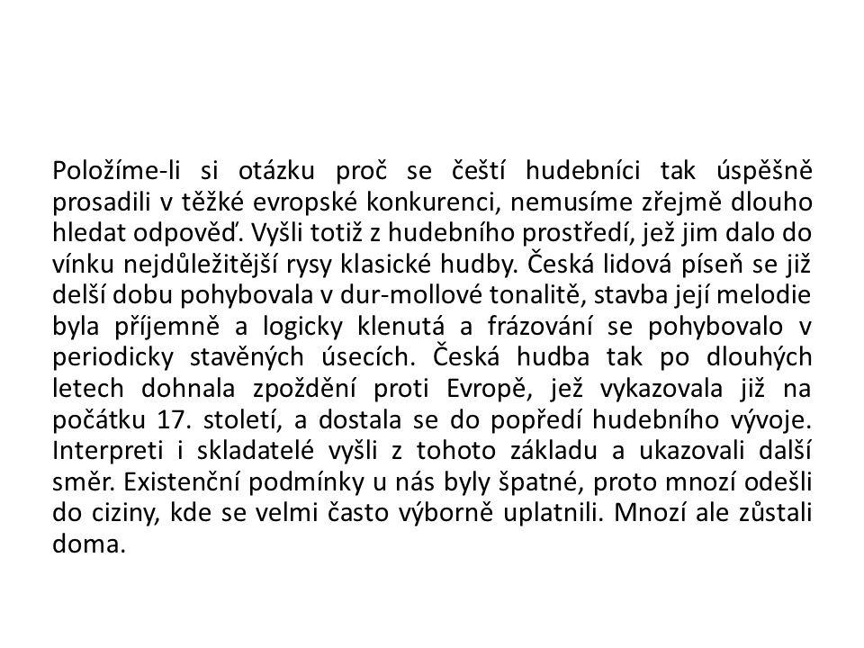 Otázky k ověření znalostí 1.Kteří čeští skladatelé působící v Čechách jsou reprezentanty klasicismu.