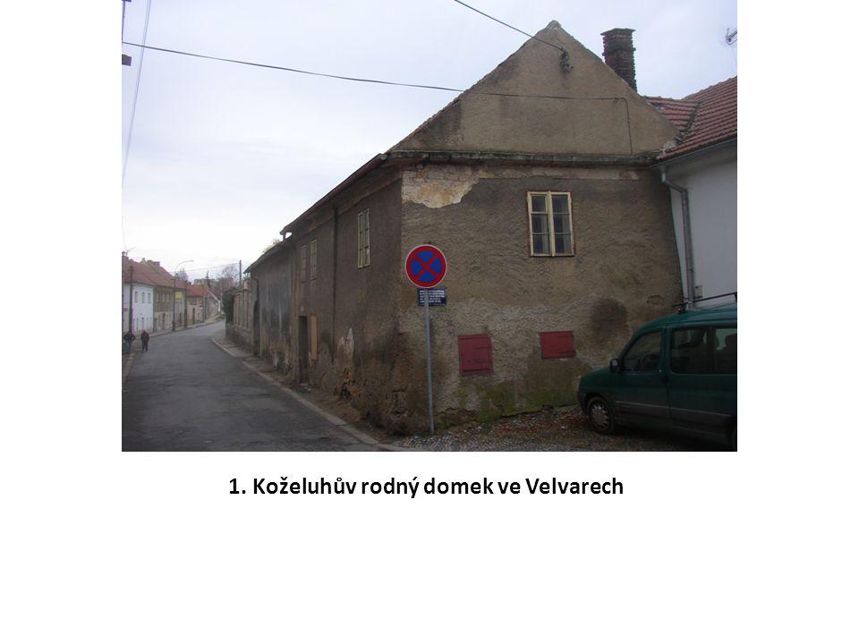 1. Koželuhův rodný domek ve Velvarech