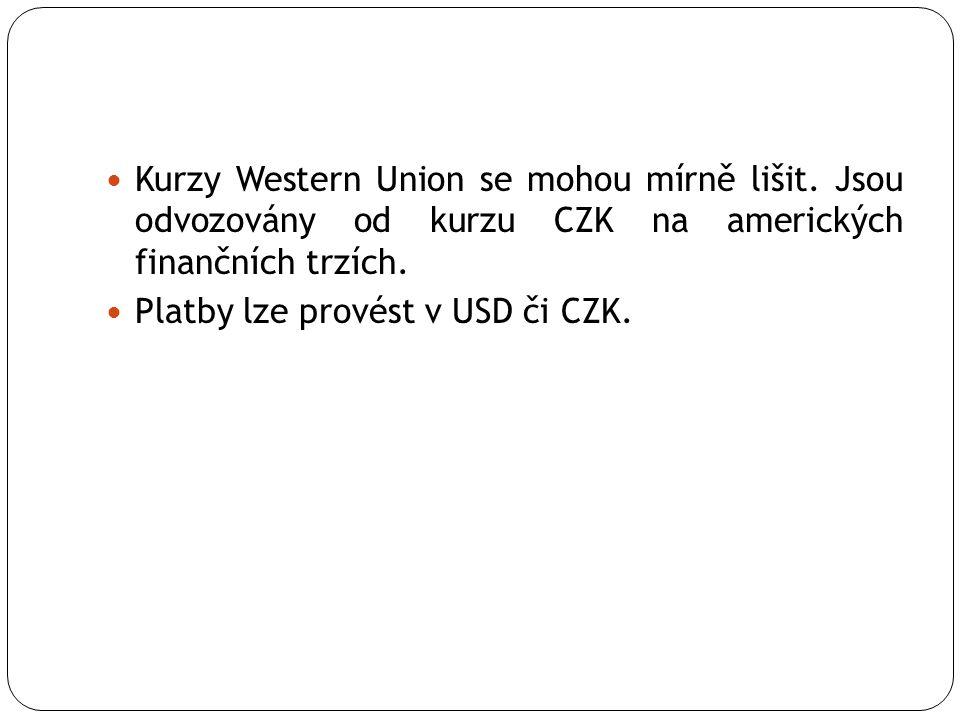  Kurzy Western Union se mohou mírně lišit. Jsou odvozovány od kurzu CZK na amerických finančních trzích.  Platby lze provést v USD či CZK.