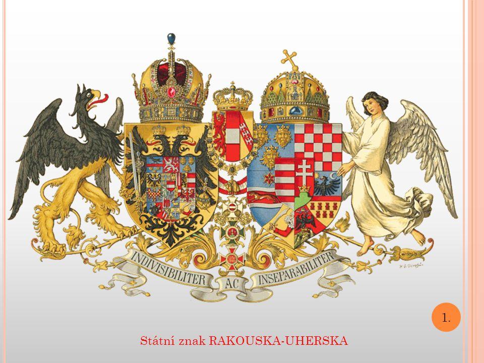 Státní znak RAKOUSKA-UHERSKA 1.