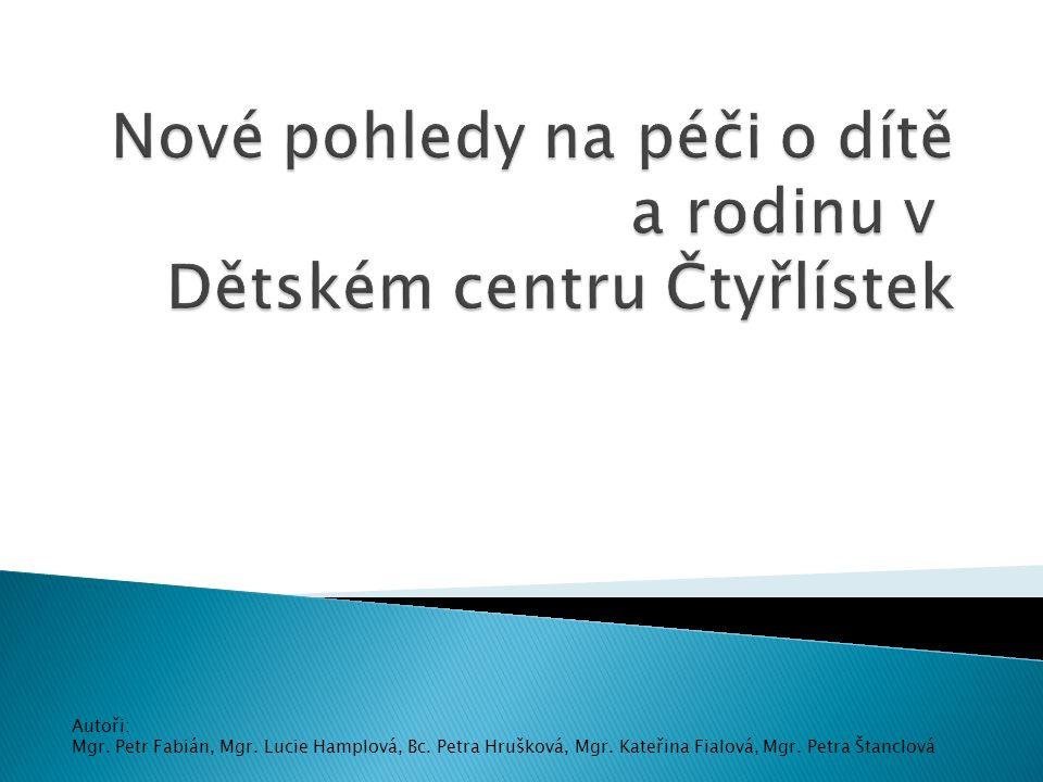 Autoři: Mgr.Petr Fabián, Mgr. Lucie Hamplová, Bc.