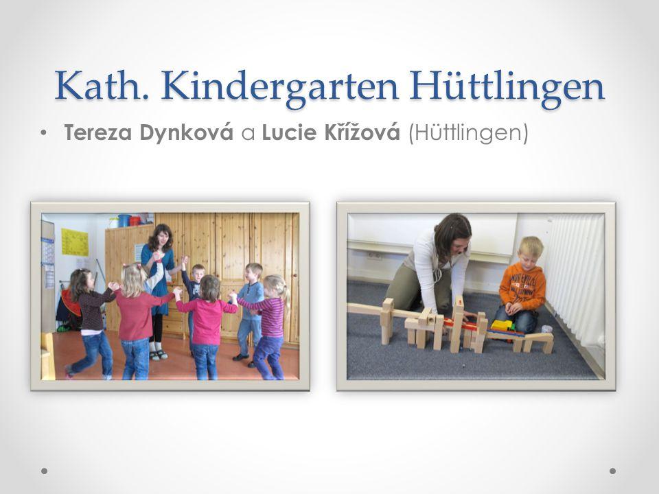 Kath. Kindergarten Hüttlingen • Tereza Dynková a Lucie Křížová (Hüttlingen)