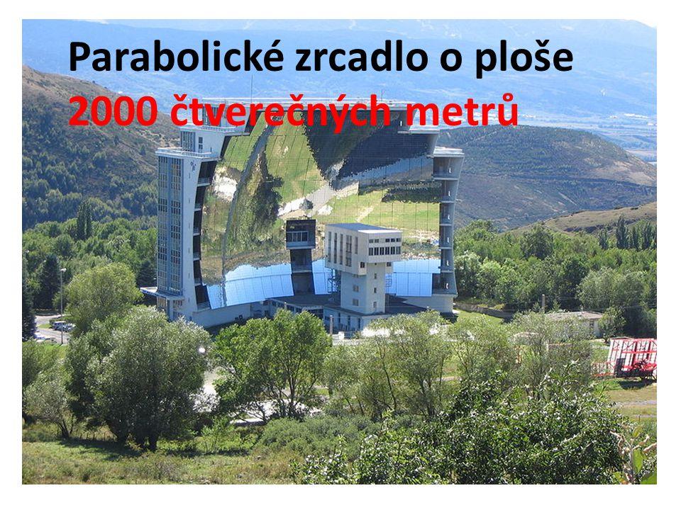 DUTÁ ZRCADLA - VYUŽITÍ • SLUNEČNÍ VAŘIČE A SLUNEČNÍ PECE 1969 – uvedena do provozu ve francouzských Pyrenejích 1. sluneční pec Parabolické zrcadlo o p