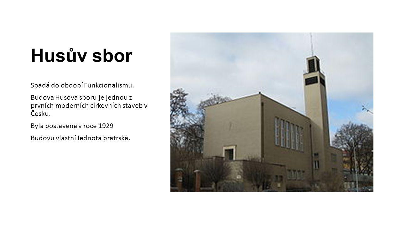 Husův sbor Spadá do období Funkcionalismu. Budova Husova sboru je jednou z prvních moderních církevních staveb v Česku. Byla postavena v roce 1929 Bud