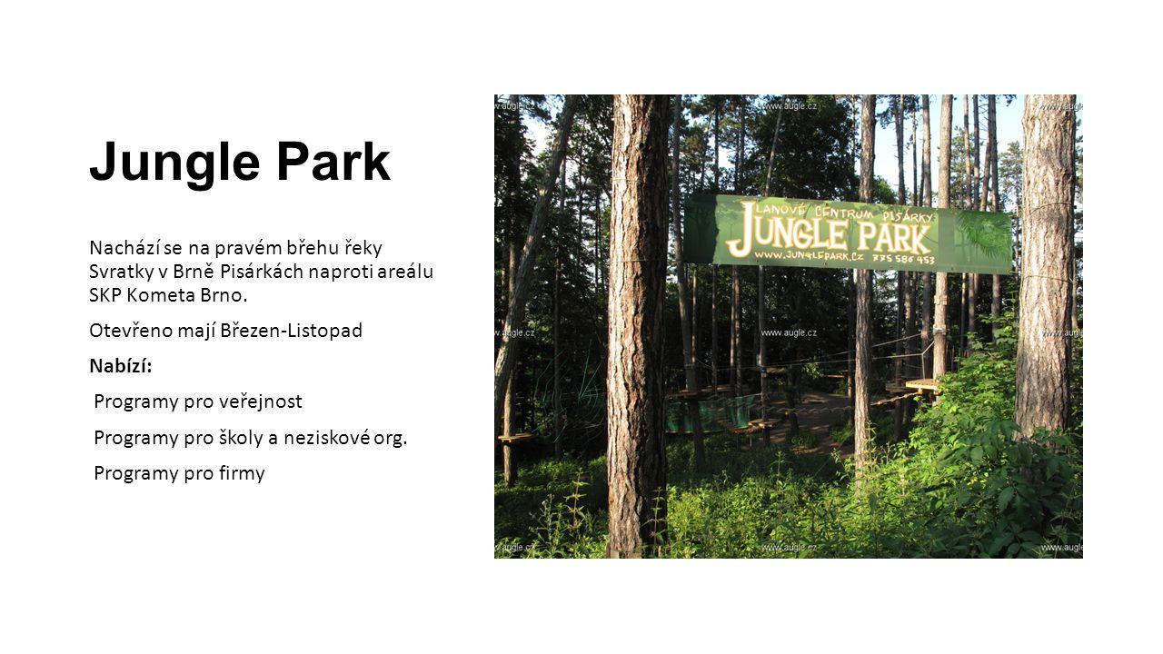 Jungle Park Nachází se na pravém břehu řeky Svratky v Brně Pisárkách naproti areálu SKP Kometa Brno. Otevřeno mají Březen-Listopad Nabízí: Programy pr