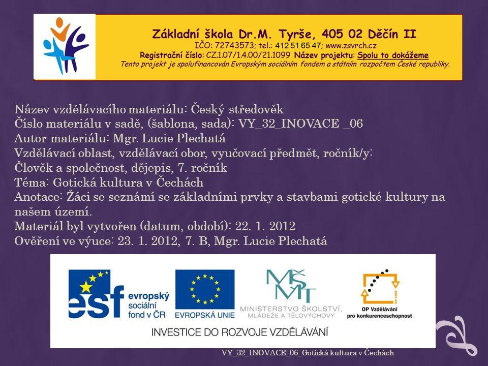GOTICKÁ KULTURA V ČECHÁCH VY_32_INOVACE_06_Gotická kultura v Čechách