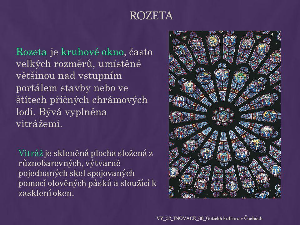 ROZETA Rozeta je kruhové okno, často velkých rozměrů, umístěné většinou nad vstupním portálem stavby nebo ve štítech příčných chrámových lodí. Bývá vy