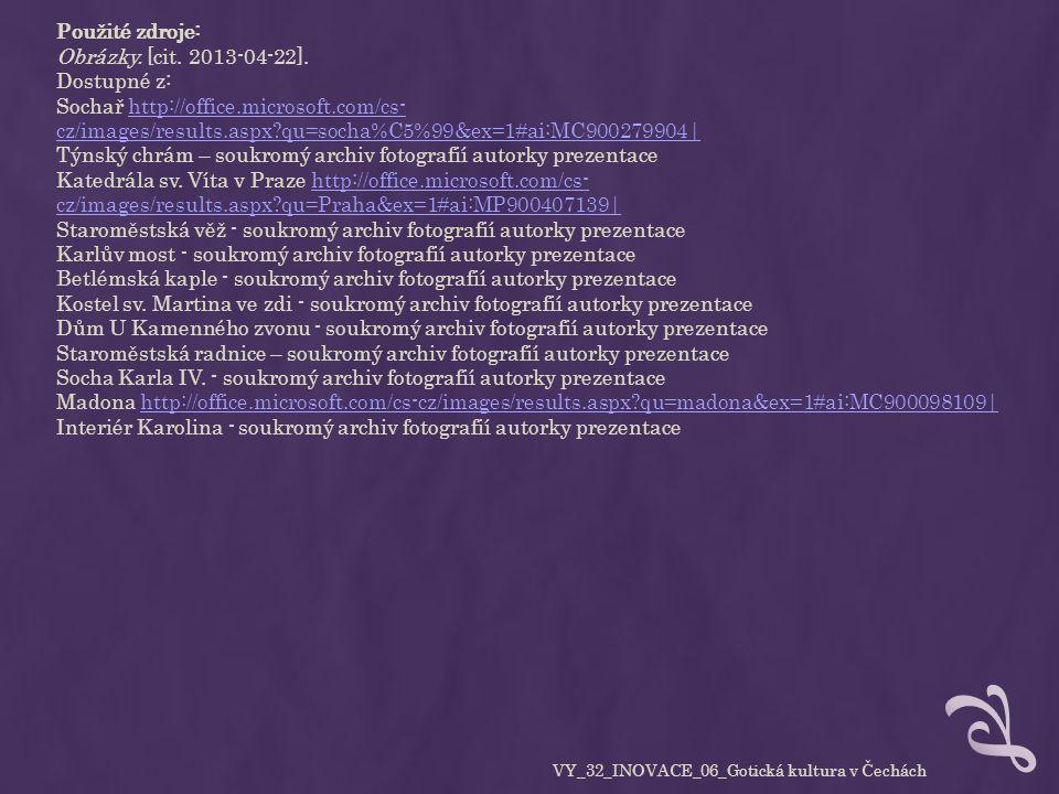 Použité zdroje: Obrázky. [cit. 2013-04-22]. Dostupné z: Sochař http://office.microsoft.com/cs- cz/images/results.aspx?qu=socha%C5%99&ex=1#ai:MC9002799