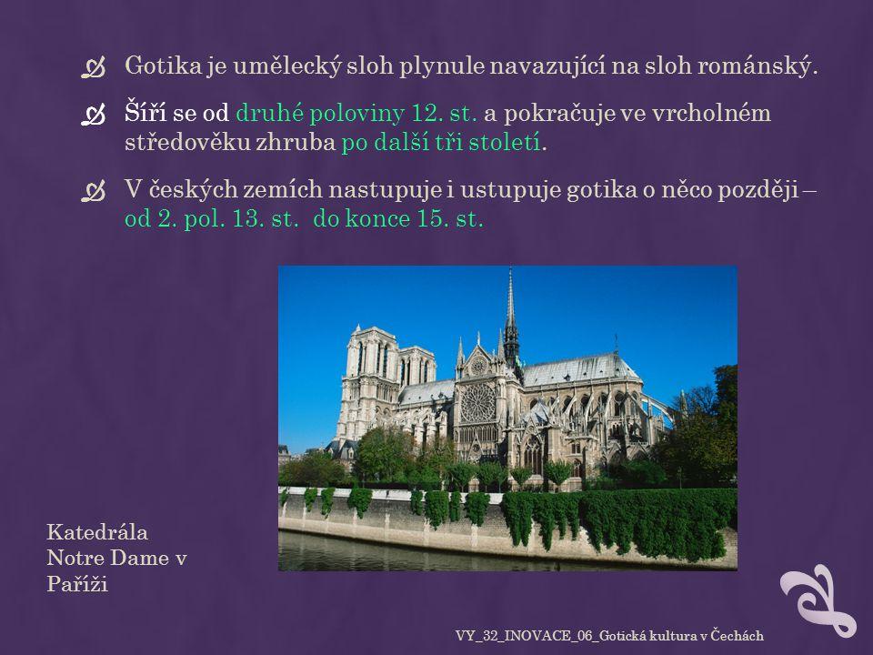  Gotika je umělecký sloh plynule navazující na sloh románský.  Šíří se od druhé poloviny 12. st. a pokračuje ve vrcholném středověku zhruba po další