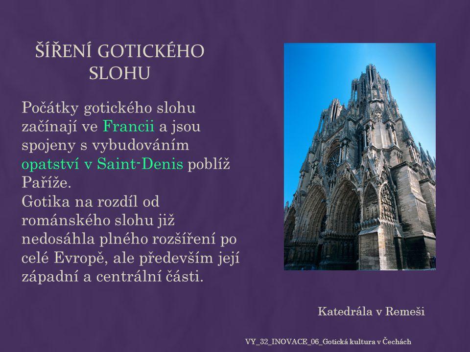 ŠÍŘENÍ GOTICKÉHO SLOHU Počátky gotického slohu začínají ve Francii a jsou spojeny s vybudováním opatství v Saint-Denis poblíž Paříže. Gotika na rozdíl