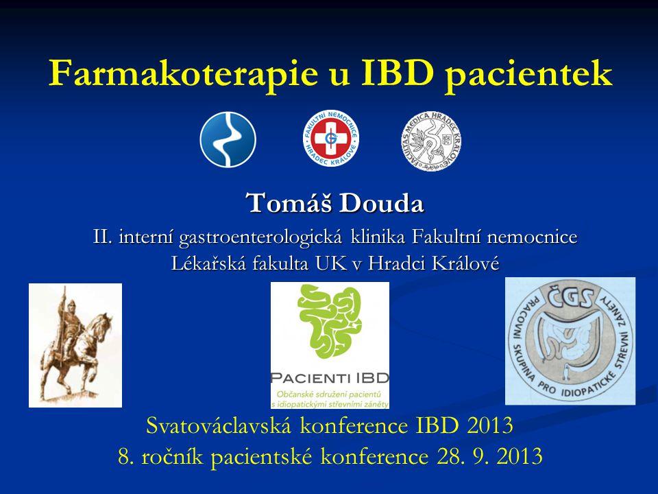Farmakoterapie u IBD pacientek Tomáš Douda II. interní gastroenterologická klinika Fakultní nemocnice Lékařská fakulta UK v Hradci Králové Svatováclav