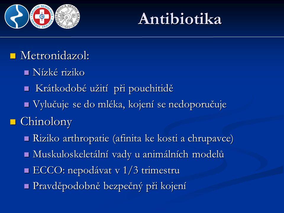 Antibiotika  Metronidazol:  Nízké riziko  Krátkodobé užití při pouchitidě  Vylučuje se do mléka, kojení se nedoporučuje  Chinolony  Riziko arthr