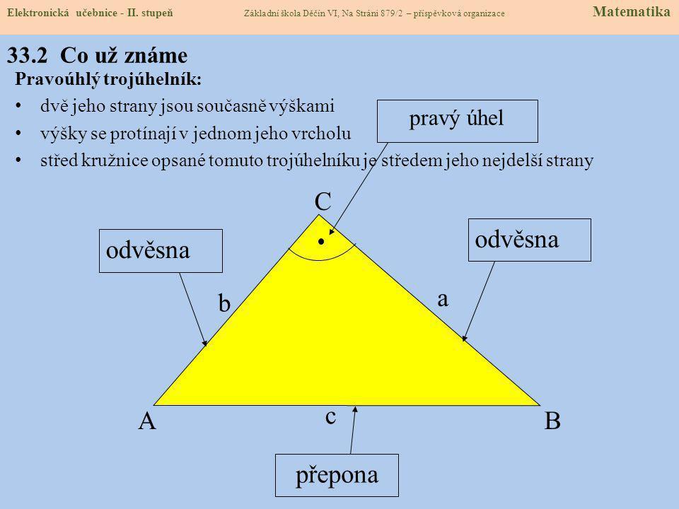 33.1 Pythagorova věta Pythagoras ze Samu • řecký matematik • 580 – 500 př. n. l. • studoval matematiku a astronomii v Egyptě a v Babylónii • žil v již