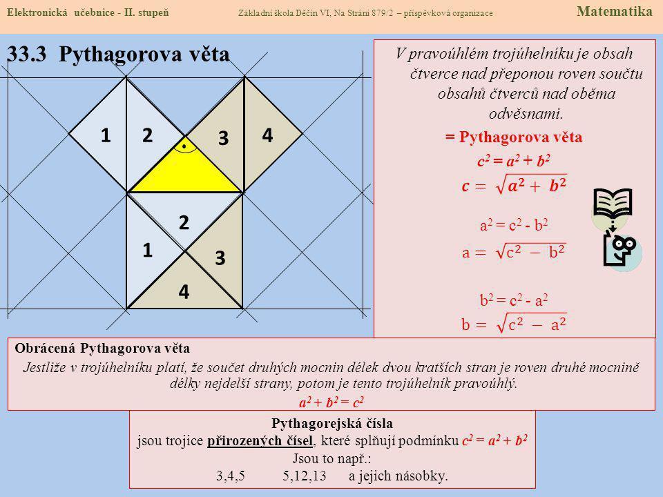 Pravoúhlý trojúhelník: • dvě jeho strany jsou současně výškami • výšky se protínají v jednom jeho vrcholu • střed kružnice opsané tomuto trojúhelníku