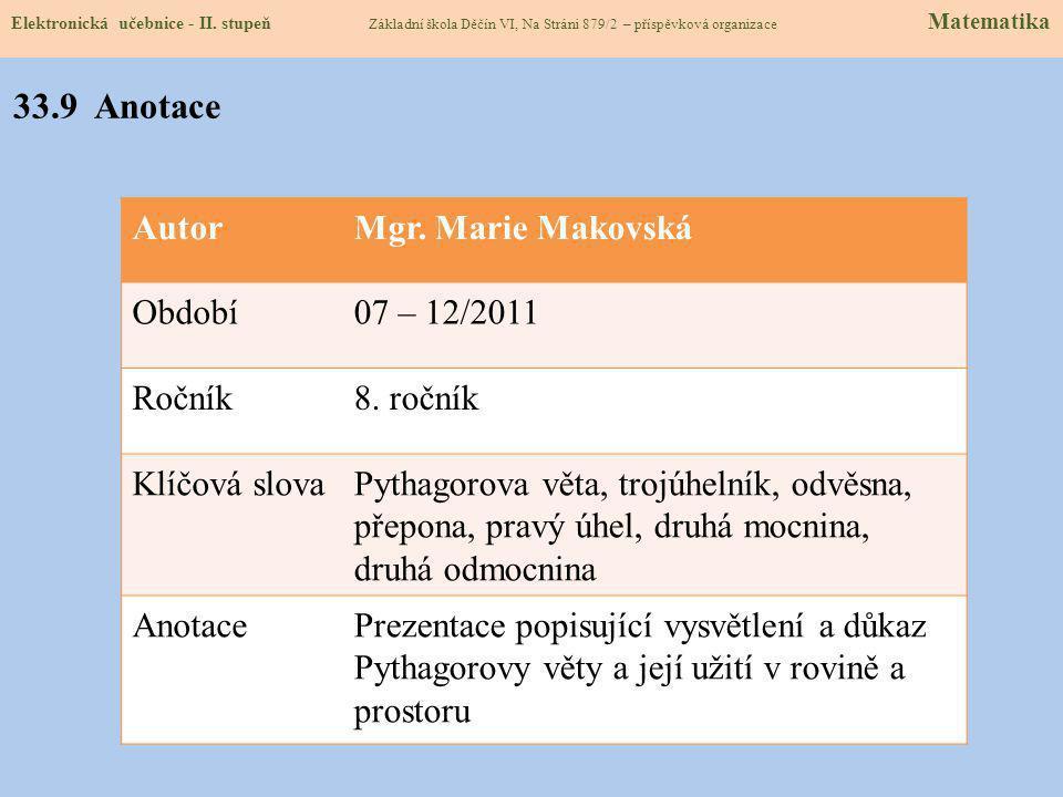 Elektronická učebnice - II. stupeň Základní škola Děčín VI, Na Stráni 879/2 – příspěvková organizace Matematika 33.8 Test – Pythagorova věta Správné o