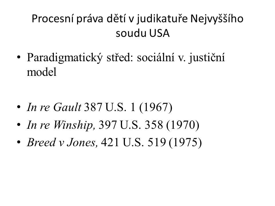 Procesní práva dětí v judikatuře Nejvyššího soudu USA • Paradigmatický střed: sociální v.