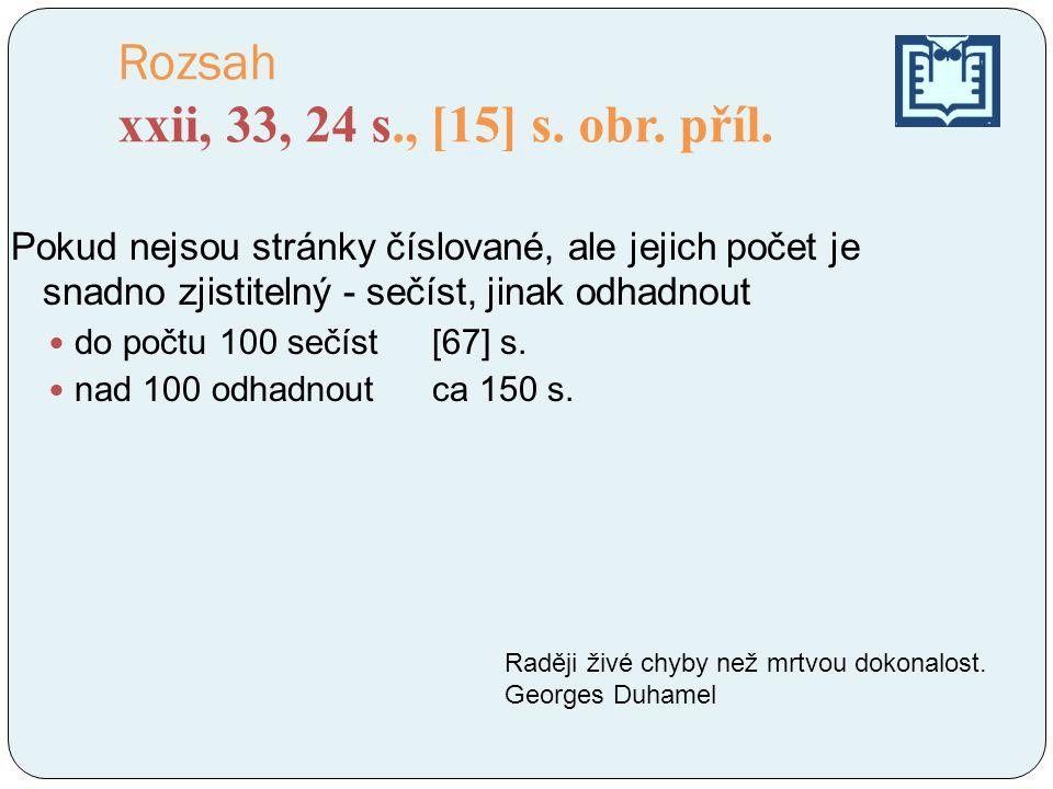 Rozsah xxii, 33, 24 s., [15] s.obr. příl.