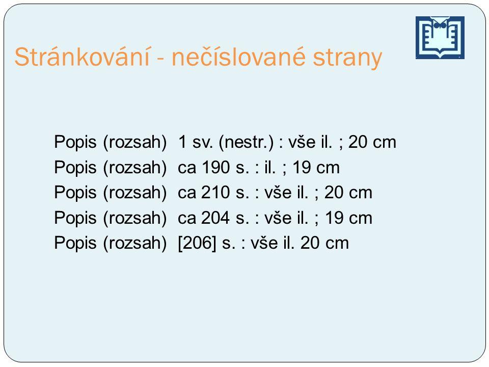 Popis (rozsah) 1 sv.(nestr.) : vše il. ; 20 cm Popis (rozsah) ca 190 s.