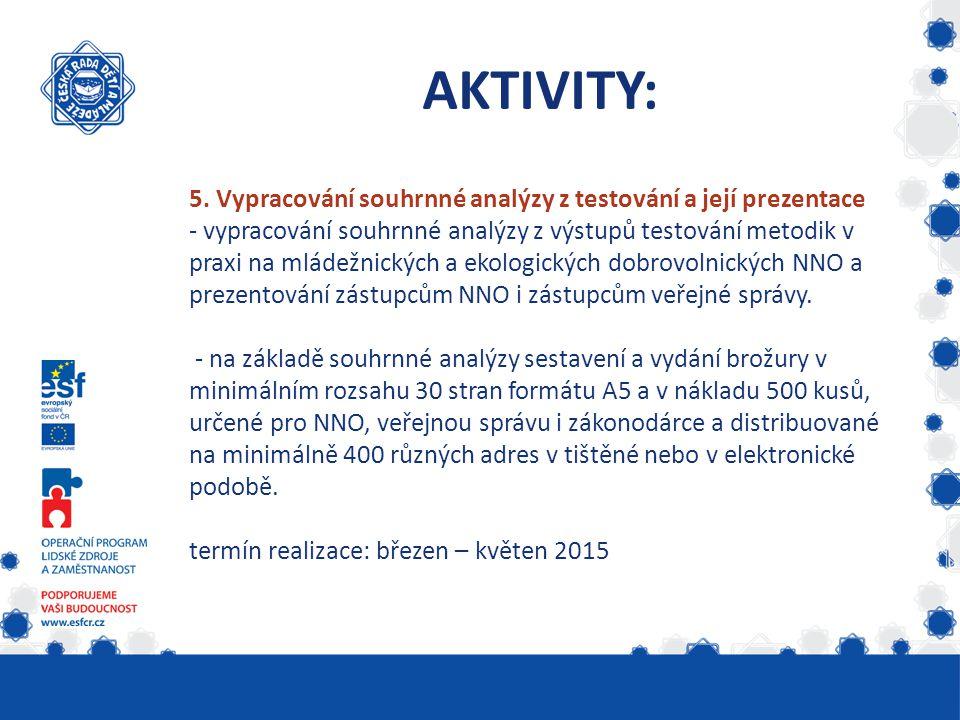 5. Vypracování souhrnné analýzy z testování a její prezentace - vypracování souhrnné analýzy z výstupů testování metodik v praxi na mládežnických a ek
