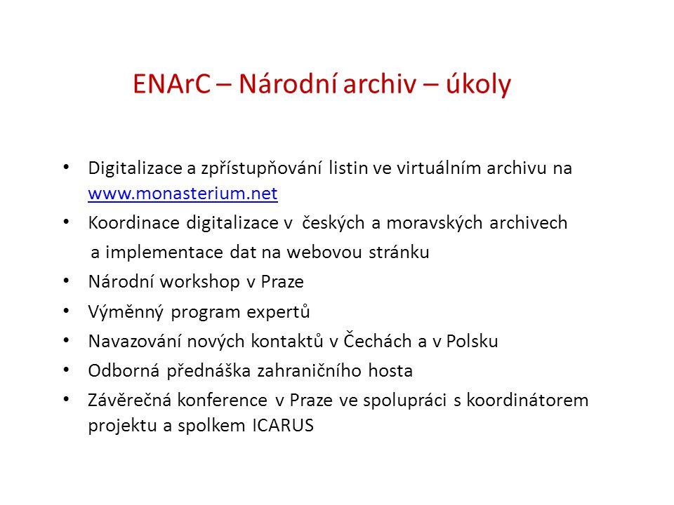 ENArC – Národní archiv – úkoly • Digitalizace a zpřístupňování listin ve virtuálním archivu na www.monasterium.net www.monasterium.net • Koordinace di