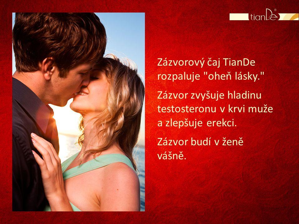 Zázvorový čaj TianDe rozpaluje oheň lásky. Zázvor zvyšuje hladinu testosteronu v krvi muže a zlepšuje erekci.