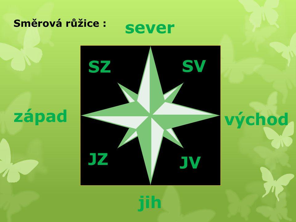 sever jih západ východ SZ JZ SV JV Směrová růžice :