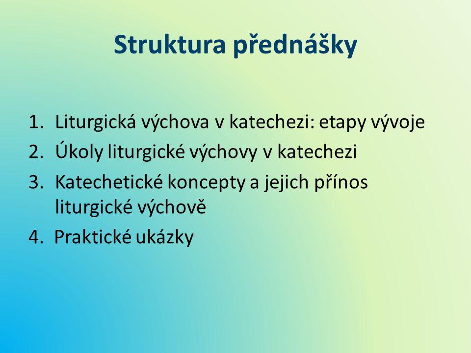 VÝVOJ LITURGICKÉ VÝCHOVY V KATECHEZI I.