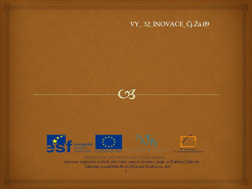 VY_ 32_INOVACE_Čj.Žá.09