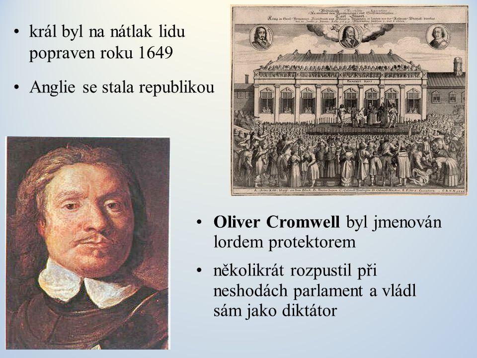 •král byl na nátlak lidu popraven roku 1649 •Anglie se stala republikou •Oliver Cromwell byl jmenován lordem protektorem •několikrát rozpustil při nes
