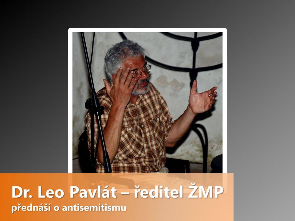 Dr. Leo Pavlát – ředitel ŽMP přednáší o antisemitismu