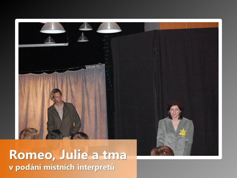 Romeo, Julie a tma v podání místních interpretů