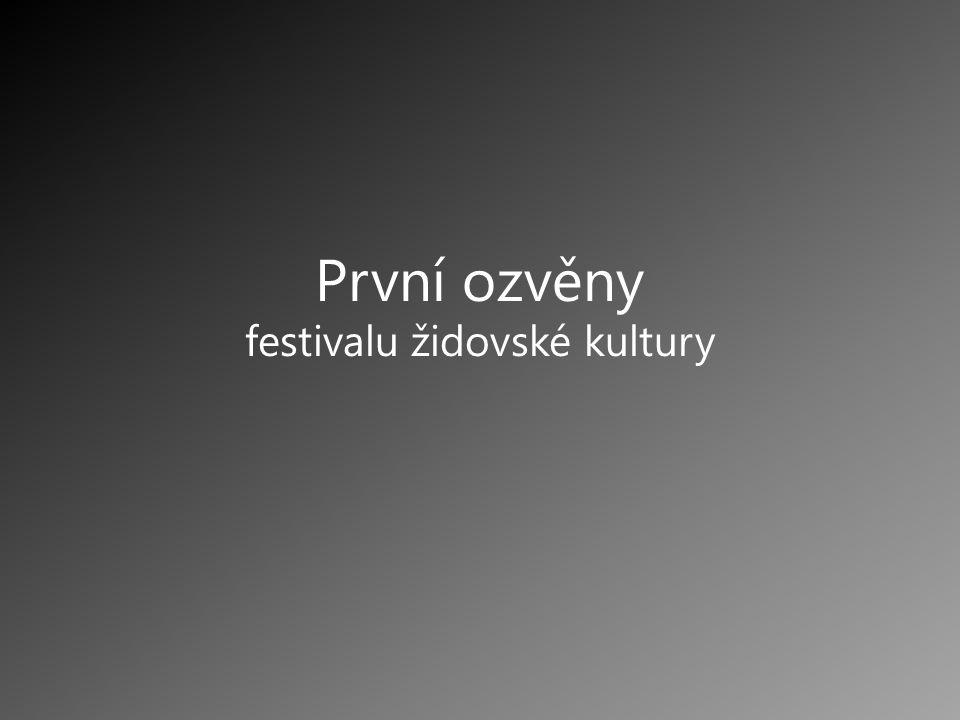 První ozvěny festivalu židovské kultury